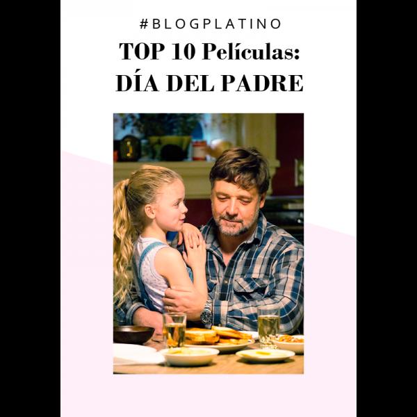TOP 10 películas: Día del Padre